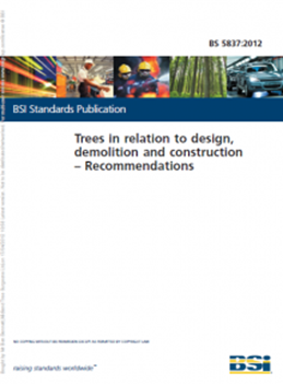 BS 5837:2012 Trees in relation to design, demolition and construction – Recommendations